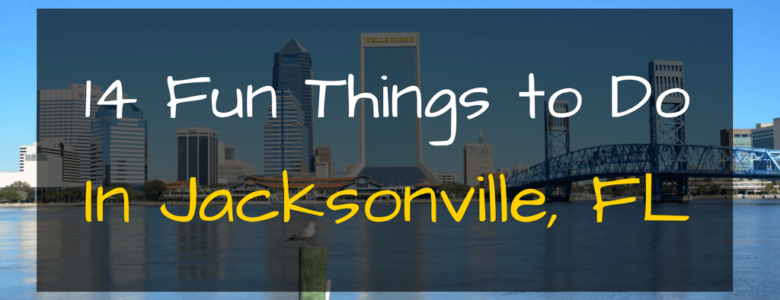 14 Fun Things to Do in Jacksonville FL